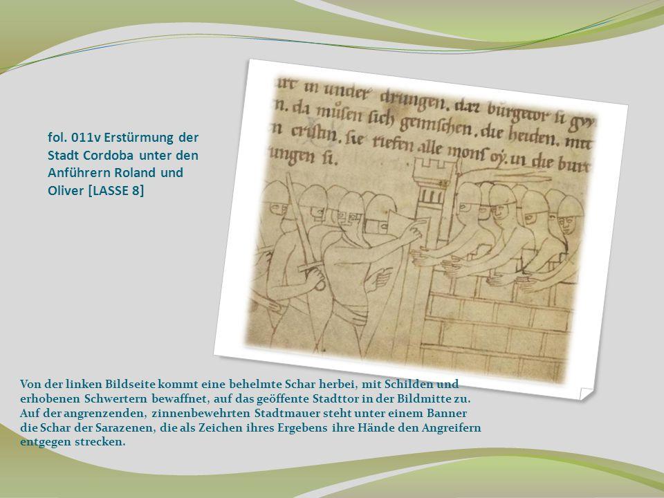 fol. 011v Erstürmung der Stadt Cordoba unter den Anführern Roland und Oliver [LASSE 8]